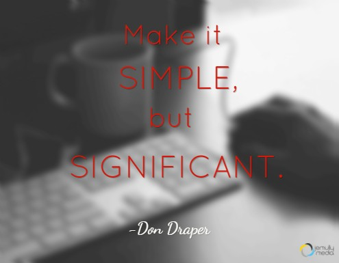 psychological principles simplicity quote Don Draper