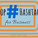 top hashtags for business 2015 - Here's a cheat sheet for top hashtags & their meanings, and why it's beneficial for businesses to use them in addition to top hashtags in their industry.