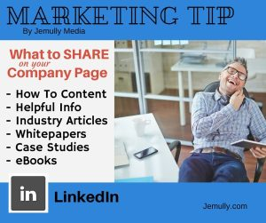 Tip 2 - What to share on your LinkedIn Company Page