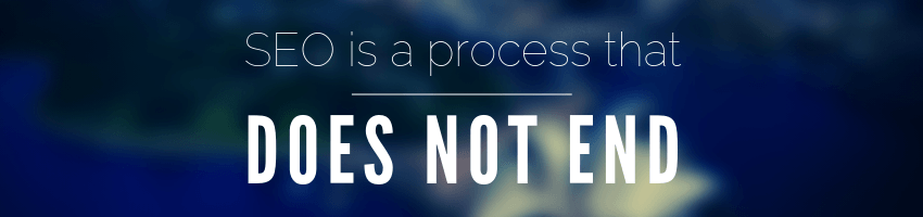 SEO is a process that does not end